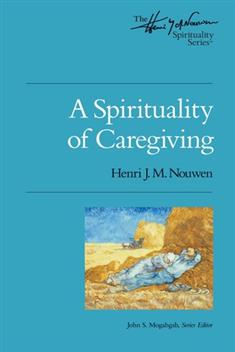 A Spirituality of Caregiving