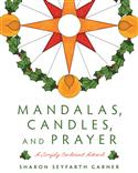 Mandalas, Candles, and Prayer