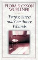 Prayer, Stress, and Our Inner Wounds