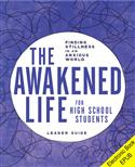 The Awakened Life for High School Students