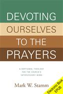 Devoting Ourselves to the Prayers: A Baptismal Theology for the Church's Intercessory Work