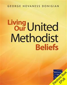 Living Our United Methodist Beliefs