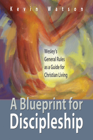 A blueprint for discipleship print book kevin watson kevin watson a blueprint for discipleship print book malvernweather Choice Image