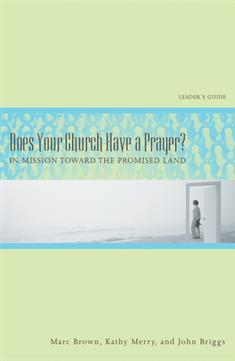 Does Your Church Have a Prayer? Leader's Guide