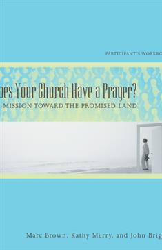 Does Your Church Have a Prayer? Participant's Workbook
