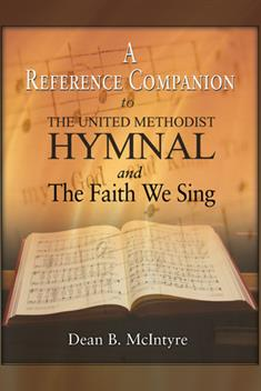 A Reference Companion to The United Methodist Hymnal and The Faith We Sing