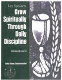 Grow Spiritually Through Daily Disciplines