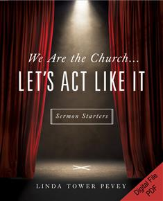 We Are the Church ... Let's Act Like It: Sermon Starters
