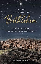 Let Us Go Now to Bethlehem