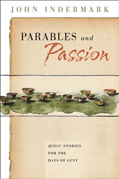 Parables and Passion