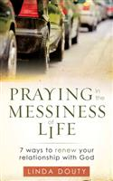 Praying in the Messiness of Life