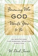 Becoming Who God Wants You to Be