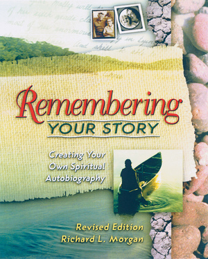 Remembering Your Story, Revised Edition