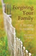 Forgiving Your Family