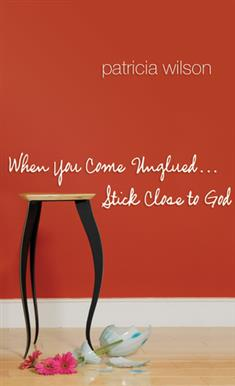 When You Come Unglued... Stick Close to God
