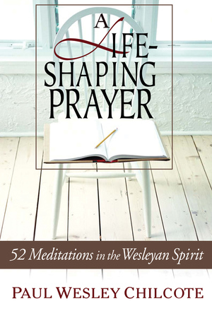 A Life-Shaping Prayer