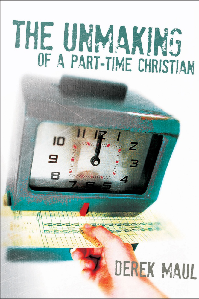 The Unmaking of a Part-Time Christian