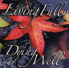 Living Fully, Dying Well DVD