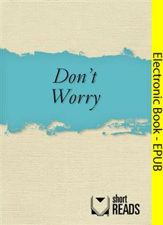 Don't Worry . . .