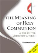 The Meaning of Holy Communion in The United Methodist Church