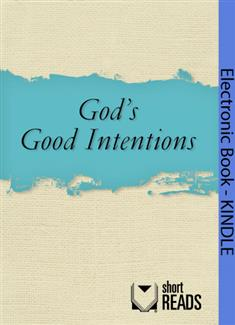 God's Good Intentions